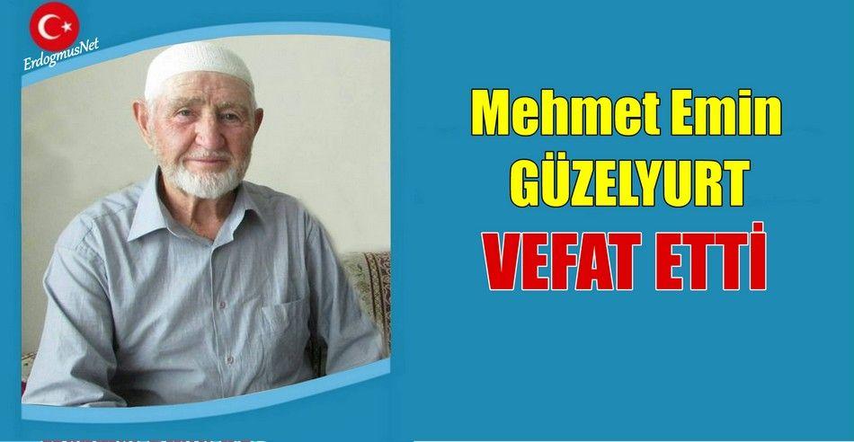 Mehmet Emin GÜZELYURT Vefat Etti