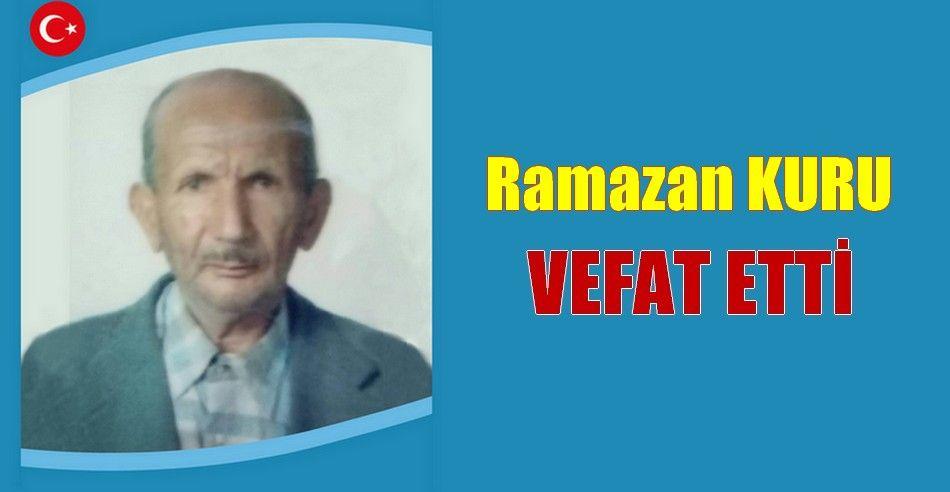Ramazan KURU Vefat Etti
