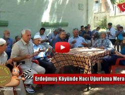 Erdoğmuş Köyünde Hacı Uğurlama Merasimi - 2017 Yılı