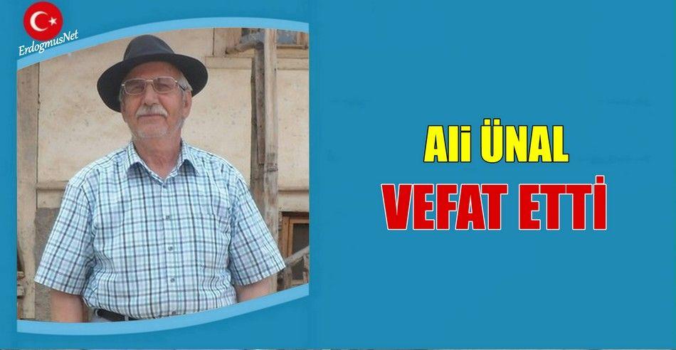 Ali ÜNAL Vefat Etti