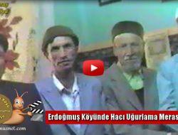 Erdoğmuş Köyünde Hacı Uğurlama Merasimi - 1991 Yılı