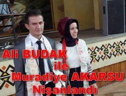 Ali BUDAK ile Muradiye AKARSU Nişanlandı