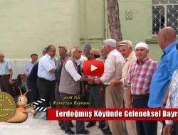 Erdoğmuş Köyünde Geleneksel Bayramlaşma (2018 Yılı Ramazan Bayramı)